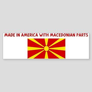 MADE IN AMERICA WITH MACEDONI Bumper Sticker
