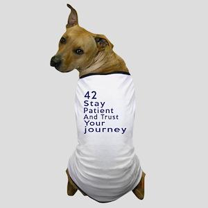 Awesome 42 Birthday Designs Dog T-Shirt