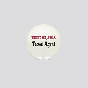 Trust Me I'm a Travel Agent Mini Button