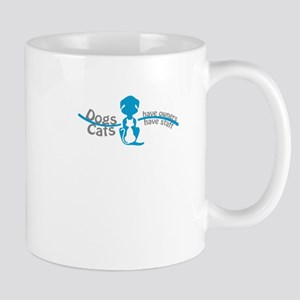 dogs have owners cats have staff Mugs
