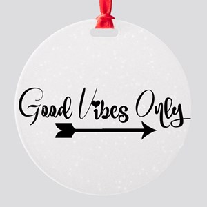 Good Vibes Only Round Ornament