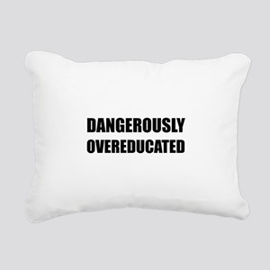 Dangerously Overeducated Rectangular Canvas Pillow
