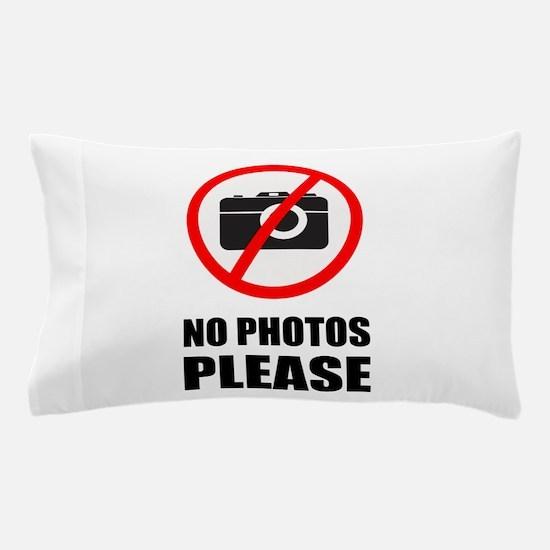 No Photos Please Pillow Case