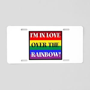 Im in Love Over the Rainbow! Aluminum License Plat