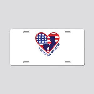 i love my solider Aluminum License Plate