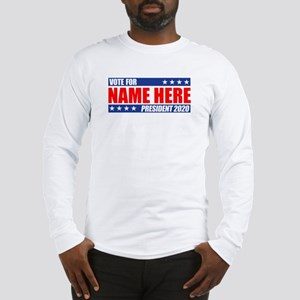 Vote For 2020 Customizable Long Sleeve T-Shirt