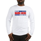 For president Long Sleeve T-shirts