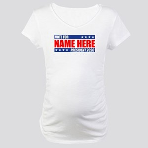 Vote For 2020 Customizable Maternity T-Shirt