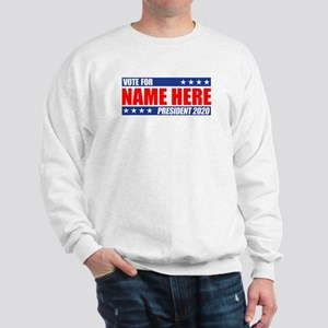 Vote For 2020 Customizable Sweatshirt