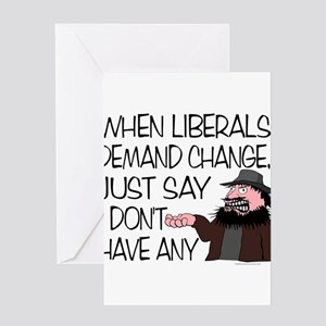 When Liberals Demand Change Greeting Cards (Packa