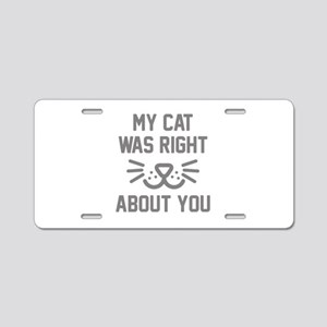 My Cat Was Right Aluminum License Plate