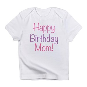 Happy Birthday Mom Short Sleeve Baby T Shirts