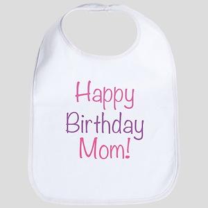 Happy Birthday Mom Baby Bib
