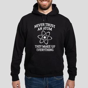 Never Trust An Atom Hoodie (dark)