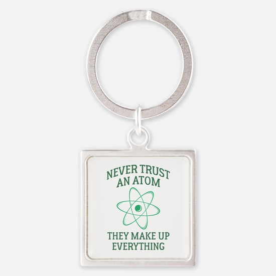 Never Trust An Atom Square Keychain