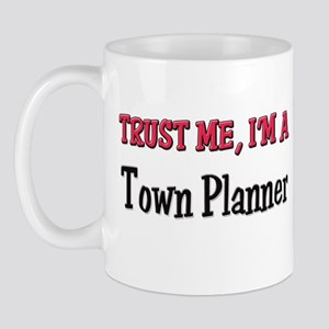 Trust Me I'm a Town Planner Mug
