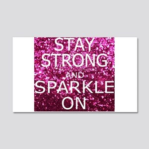 Stay Strong And Sparkle On 20x12 Wall Decal