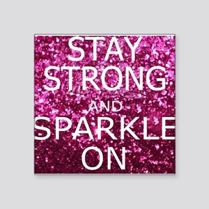 Stay Strong And Sparkle On Sticker