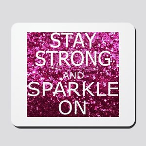Stay Strong And Sparkle On Mousepad