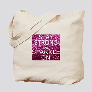 Stay Strong And Sparkle On Tote Bag