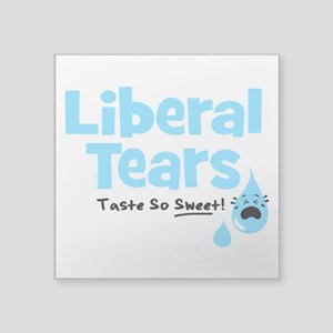 "Liberal Tears Square Sticker 3"" x 3"""