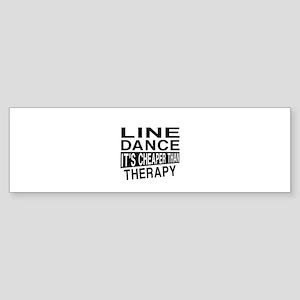 Line dancing Dance It Is Cheaper Sticker (Bumper)