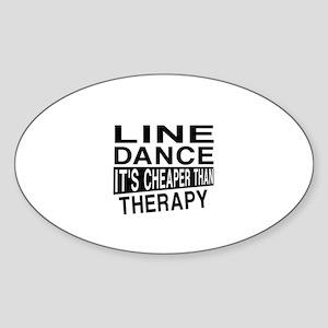 Line dancing Dance It Is Cheaper Th Sticker (Oval)