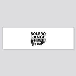 Bolero Dance It Is Cheaper Than T Sticker (Bumper)