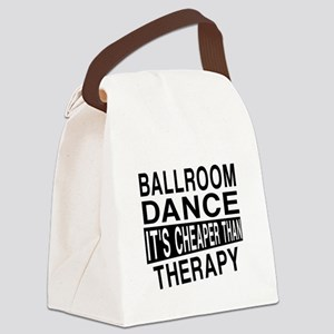 Ballroom Dance It Is Cheaper Than Canvas Lunch Bag