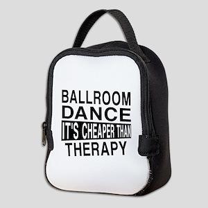 Ballroom Dance It Is Cheaper Th Neoprene Lunch Bag