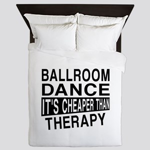 Ballroom Dance It Is Cheaper Than Ther Queen Duvet