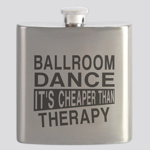 Ballroom Dance It Is Cheaper Than Therapy Flask