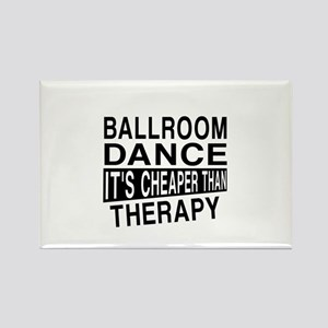Ballroom Dance It Is Cheaper Than Rectangle Magnet