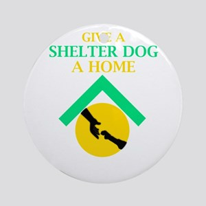 Give a shelter pet a loving home Round Ornament