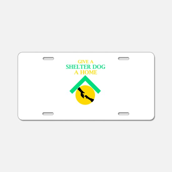 Give a shelter pet a loving Aluminum License Plate