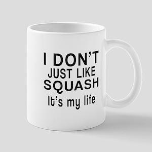 Squash It Is My Life Mug