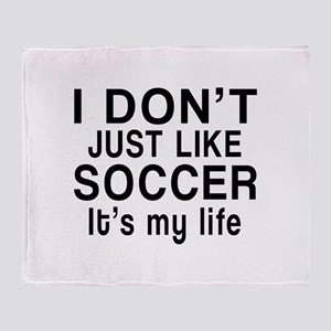 Soccer It Is My Life Throw Blanket