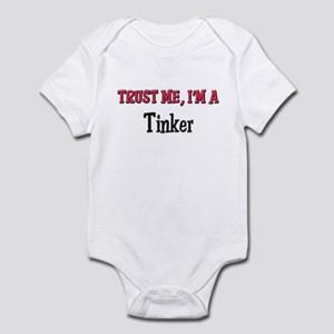 Trust Me I'm a Tinker Infant Bodysuit