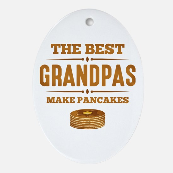 Best Grandpas Make Pancakes Oval Ornament
