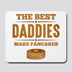 Best Daddies Make Pancakes Mousepad