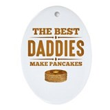 The best dads make pancakes Oval Ornaments