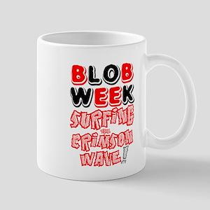 BLOB WEEK - SURFING THE CRIMSON WAVE! Mugs
