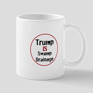 Trump is swamp drainage. Mugs