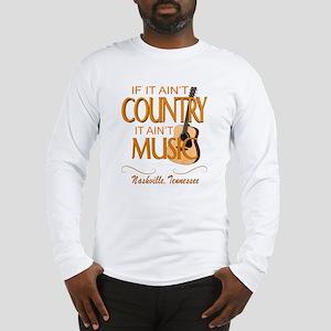 Ain't Country Ain't Mu Long Sleeve T-Shirt