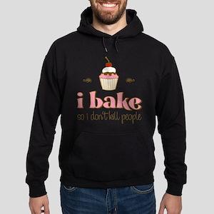 I Bake So I Don't Kill People Sweatshirt