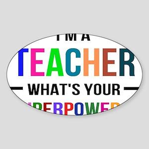 I'm a Teacher. What's your Superpower? Sticker