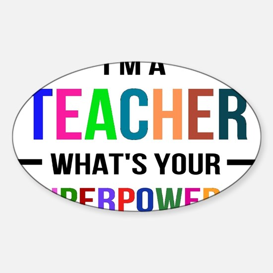 I'm a Teacher. What's your Superpower? Decal