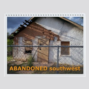 Abandoned Southwest Wall Calendar