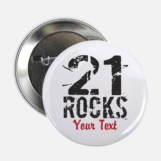 "Personalized 21 Rocks 2.25"" Button"