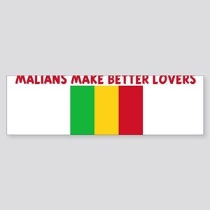 MALIANS MAKE BETTER LOVERS Bumper Sticker